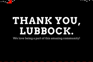 Thanks for everything, Lubbock.
